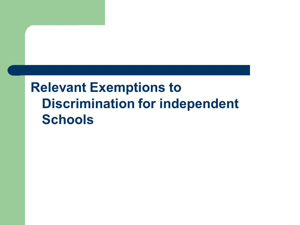 Relevant Exemptions to Discrimination for independent Schools