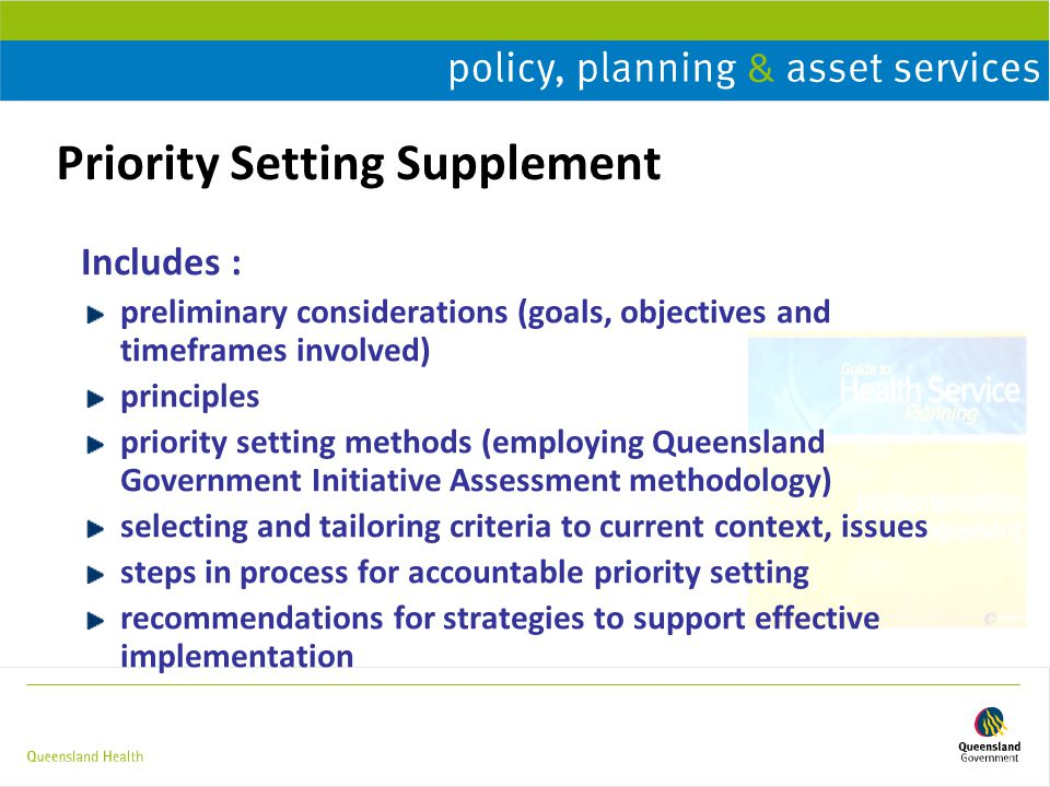 Priority Setting Supplement Includes : preliminary considerations (goals, objectives and timeframes involved) principles priority setting methods (emp