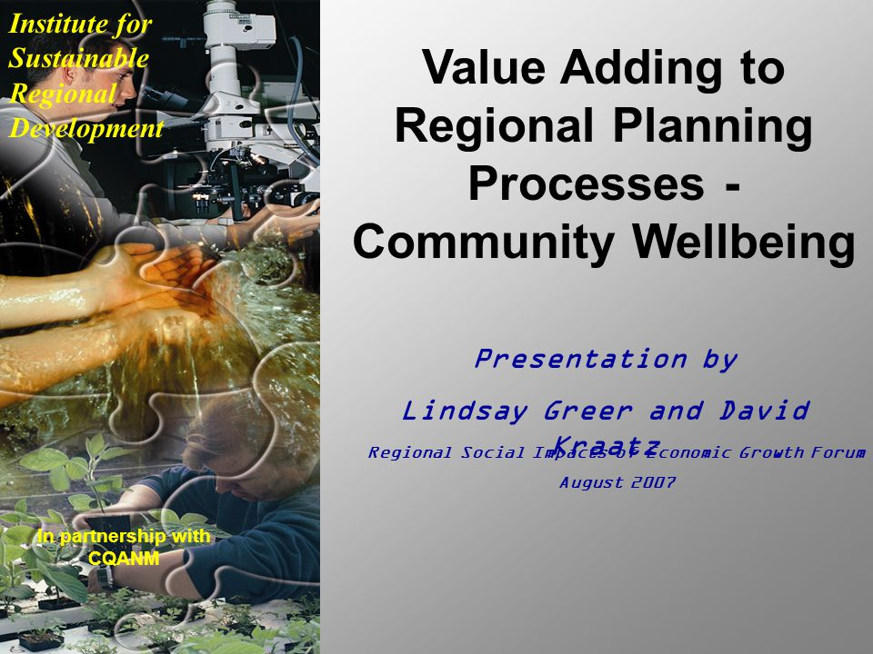 Presentation outline Key challenges for regional Queensland Concerns with regional data Framework for community wellbeing Existing studies Central Queensland case study Regional planning processes Conclusion