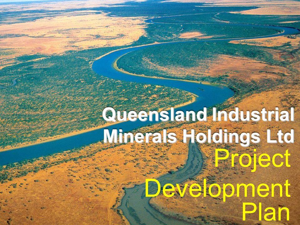 Queensland Industrial Minerals Holdings Ltd Queensland Industrial Minerals Holdings Ltd Project Development Plan