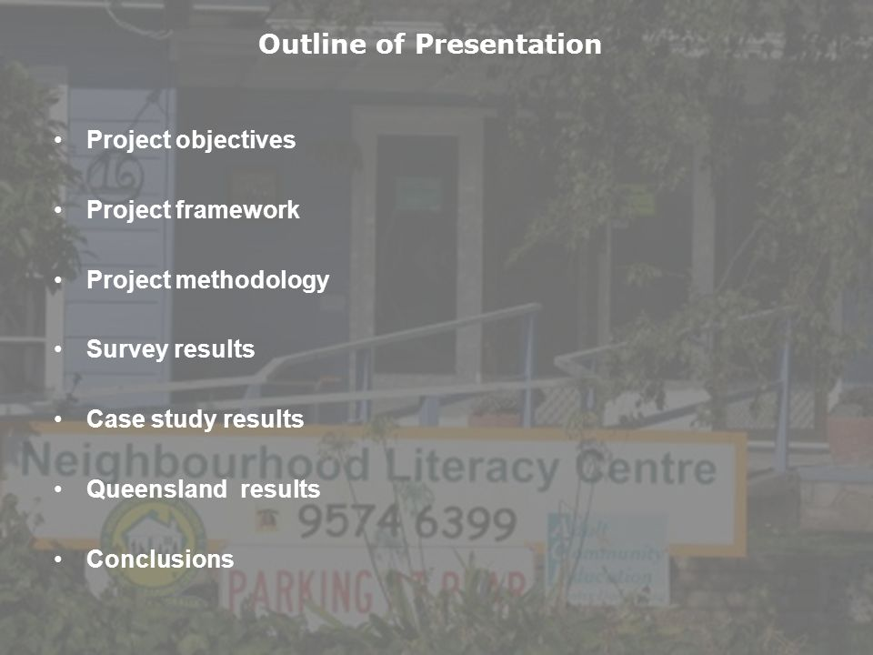 Project objectives Project framework Project methodology Survey results Case study results Queensland results Conclusions Outline of Presentation