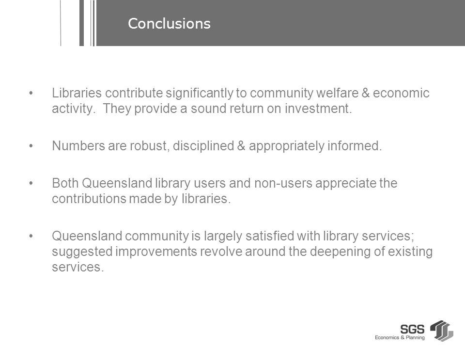 Libraries contribute significantly to community welfare & economic activity.