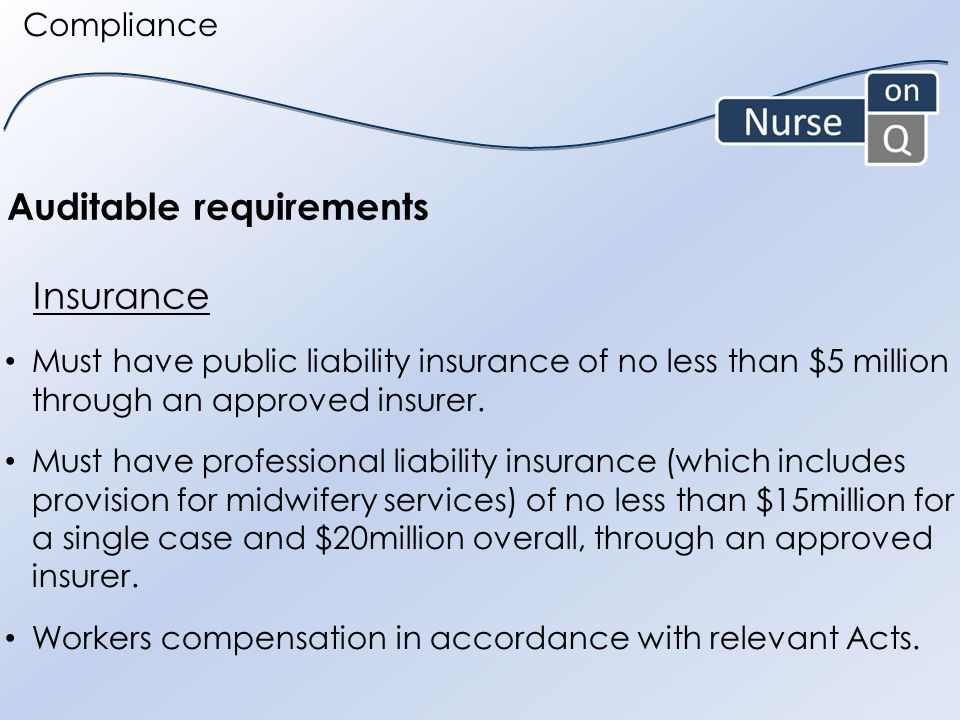 Must have public liability insurance of no less than $5 million through an approved insurer.