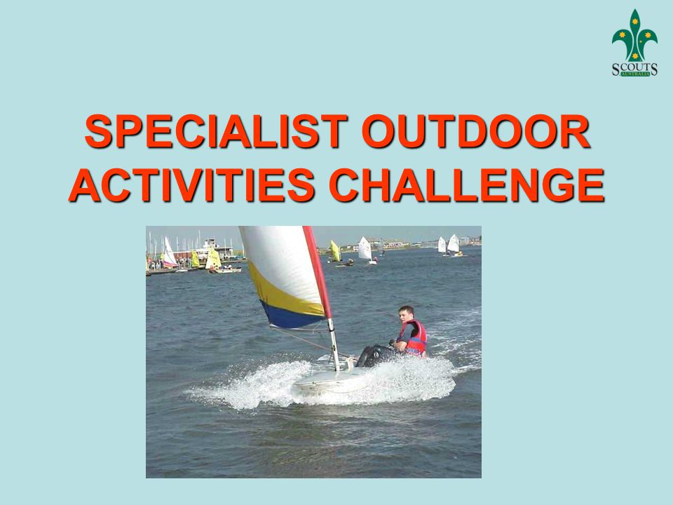 Qld Branch, May 2011 SPECIALIST OUTDOOR ACTIVITIES CHALLENGE