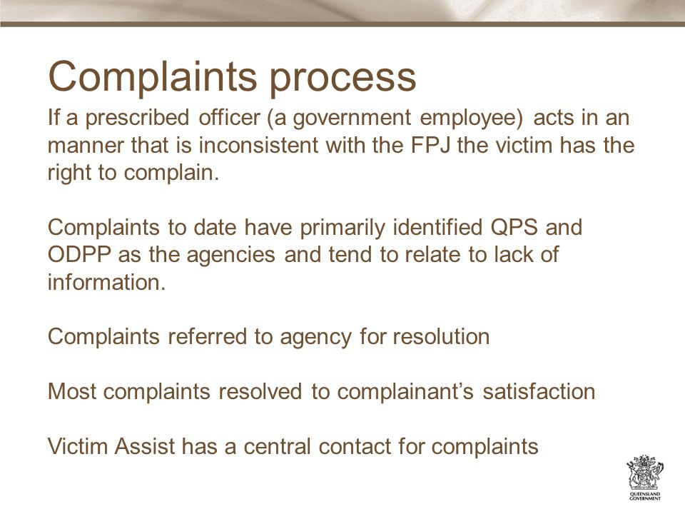If a prescribed officer (a government employee) acts in an manner that is inconsistent with the FPJ the victim has the right to complain.