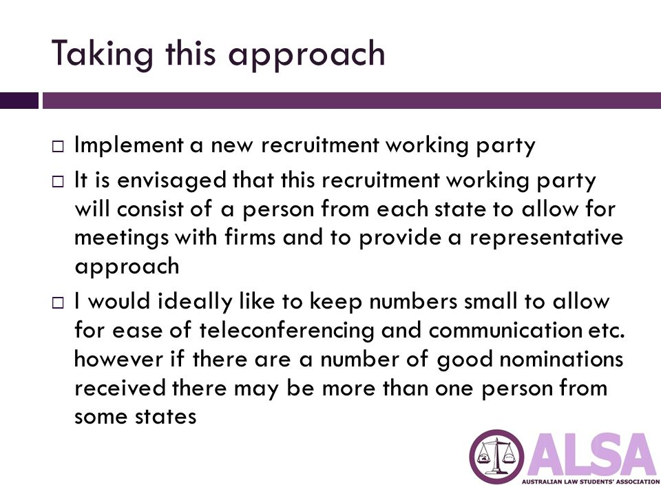 Taking this approach  Implement a new recruitment working party  It is envisaged that this recruitment working party will consist of a person from e