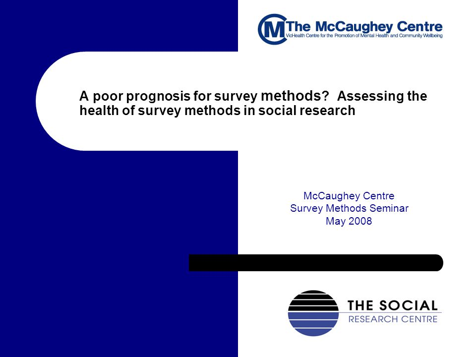 A poor prognosis for survey methods .