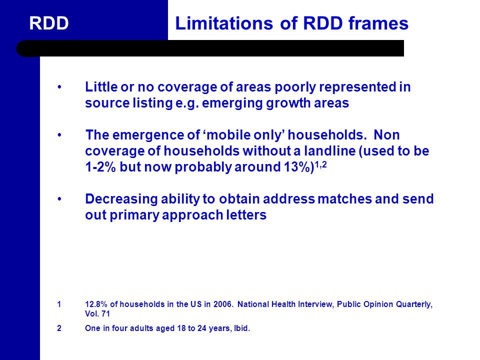 12 RDD Limitations of RDD frames Launched in 2003 Government's 5 year plan for Queensland women Initiatives to address areas where women experience inequity, under-representation and need Little or no coverage of areas poorly represented in source listing e.g.