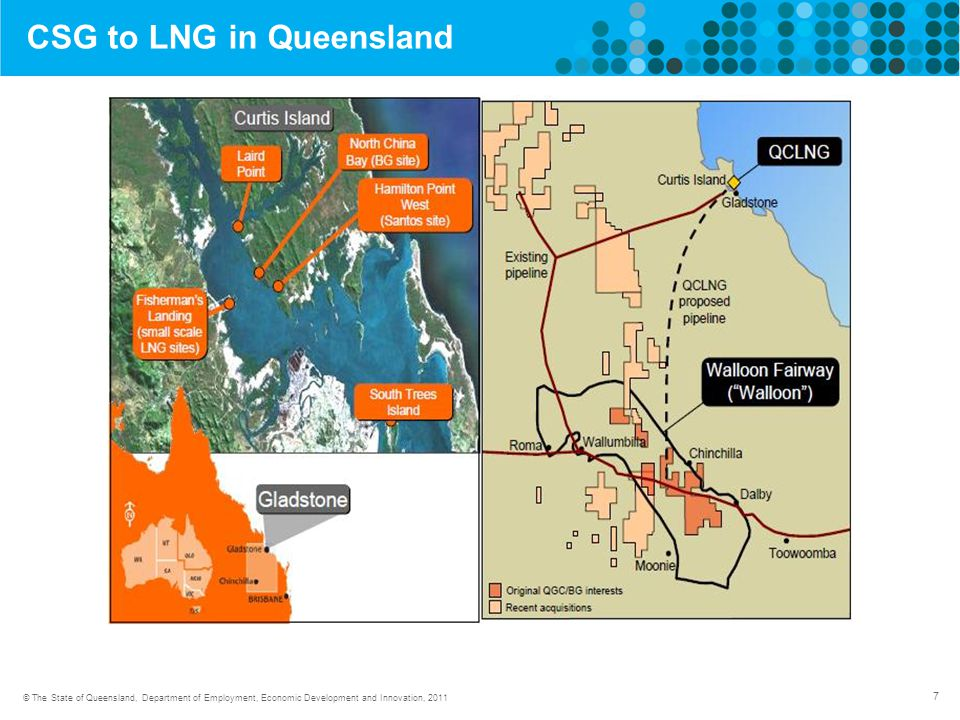 7 © The State of Queensland, Department of Employment, Economic Development and Innovation, 2011 CSG to LNG in Queensland