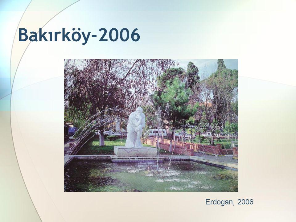Bakırköy-2006 Erdogan, 2006