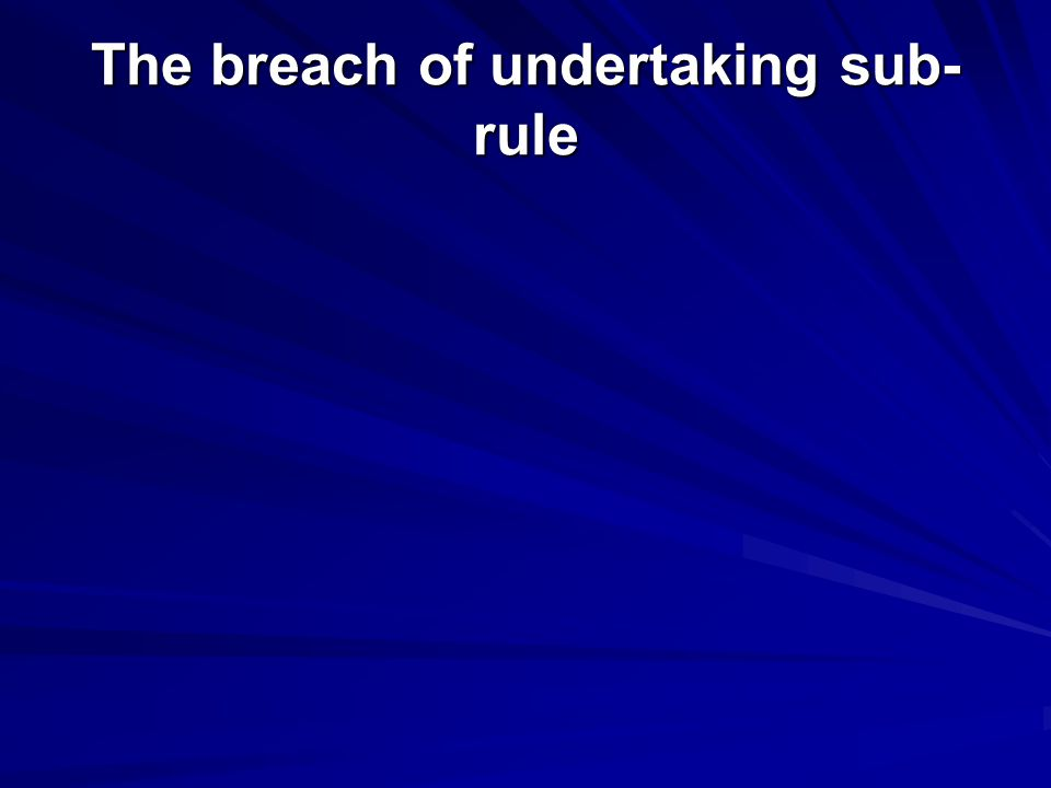 The breach of undertaking sub- rule