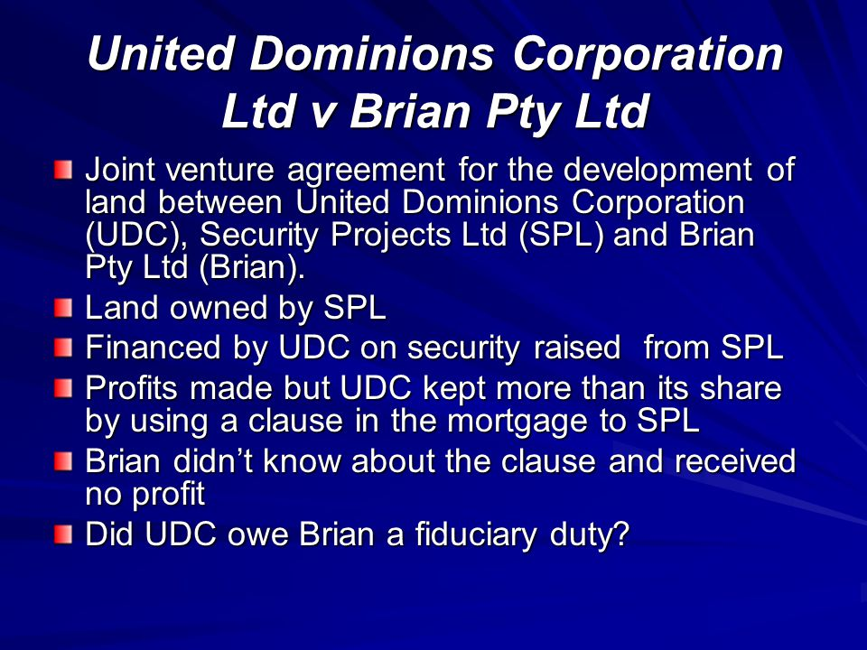 United Dominions Corporation Ltd v Brian Pty Ltd The High Court found in Brian's favour.
