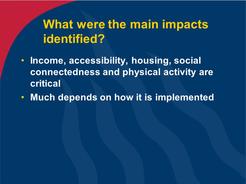 What were the main impacts identified.