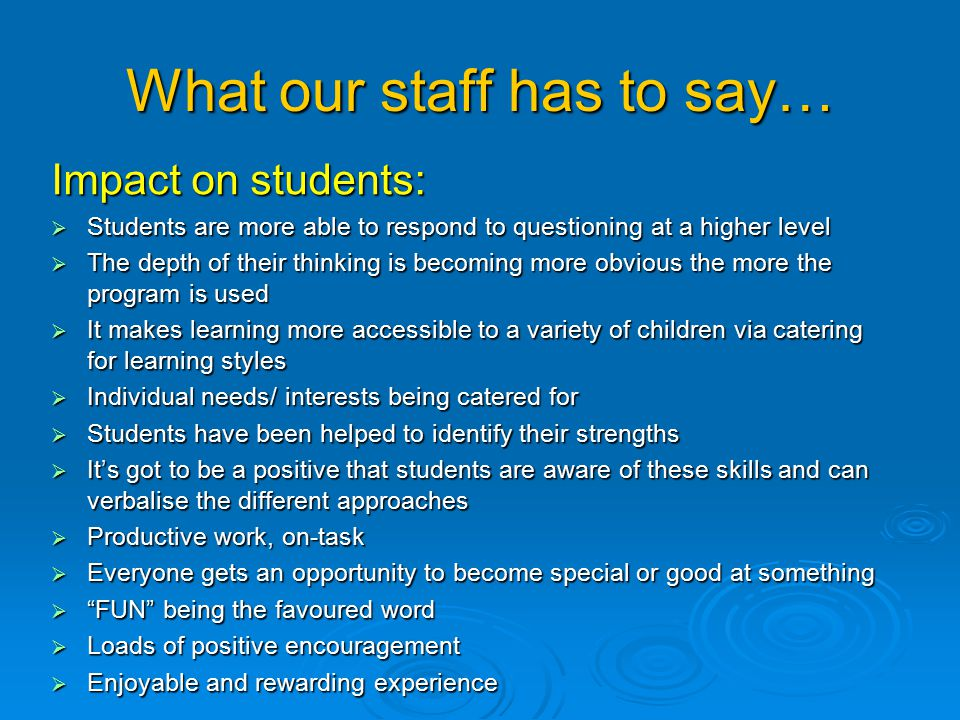 What our staff has to say… Impact on the Classroom:  The classroom seems more active and vibrant when children are involved in many of these activiti