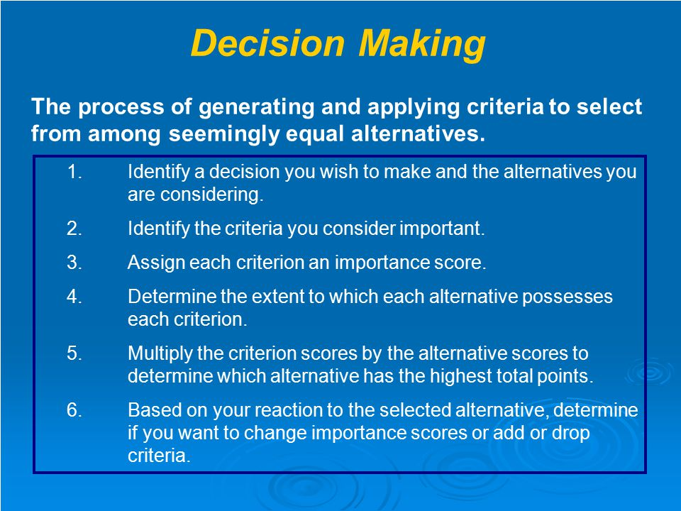 What's going on here?  You are being asked to make a decision  What is a decision?  According to the Compact Oxford English Dictionary a decision i