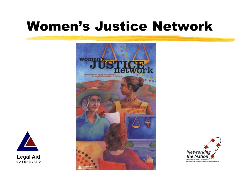 Women's Justice Network Legal Aid Q U E E N S L A N D