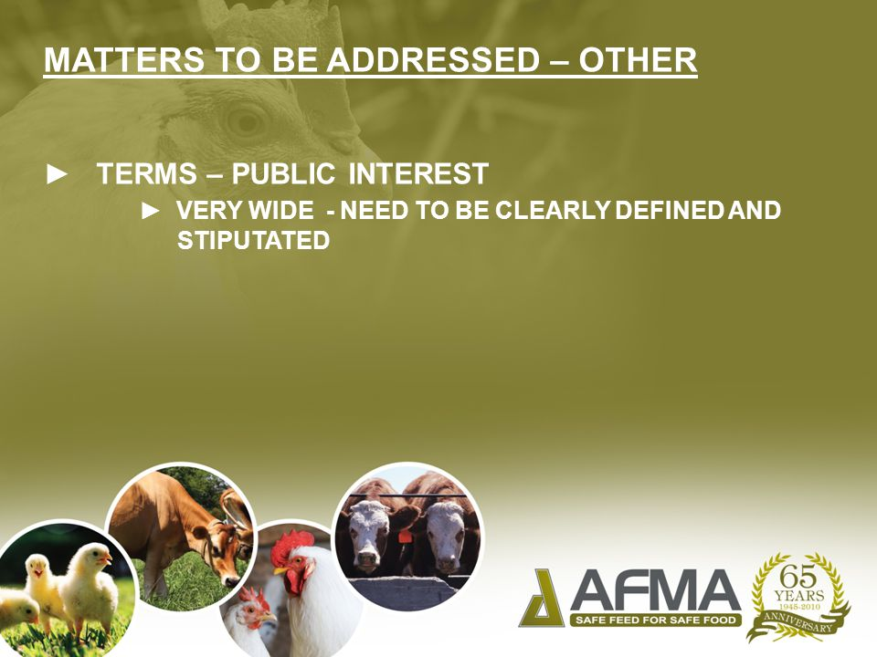 MATTERS TO BE ADDRESSED – OTHER ► TERMS – PUBLIC INTEREST ► VERY WIDE - NEED TO BE CLEARLY DEFINED AND STIPUTATED