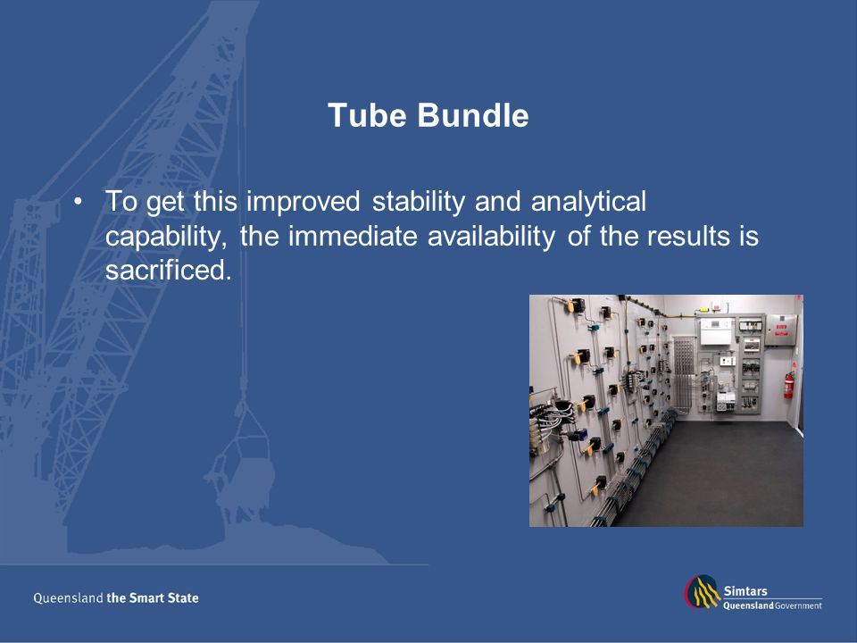 Tube Bundle To get this improved stability and analytical capability, the immediate availability of the results is sacrificed.