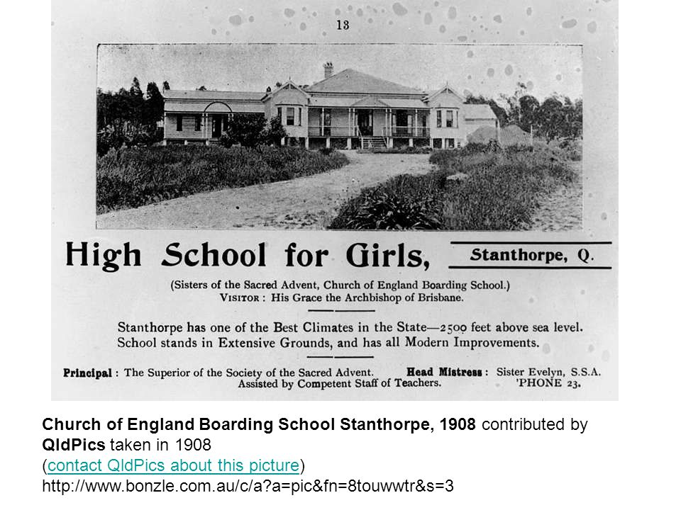 Church of England Boarding School Stanthorpe, 1908 contributed by QldPics taken in 1908 (contact QldPics about this picture) http://www.bonzle.com.au/c/a a=pic&fn=8touwwtr&s=3contact QldPics about this picture