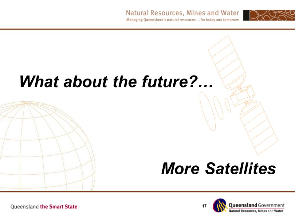 17 What about the future?… More Satellites