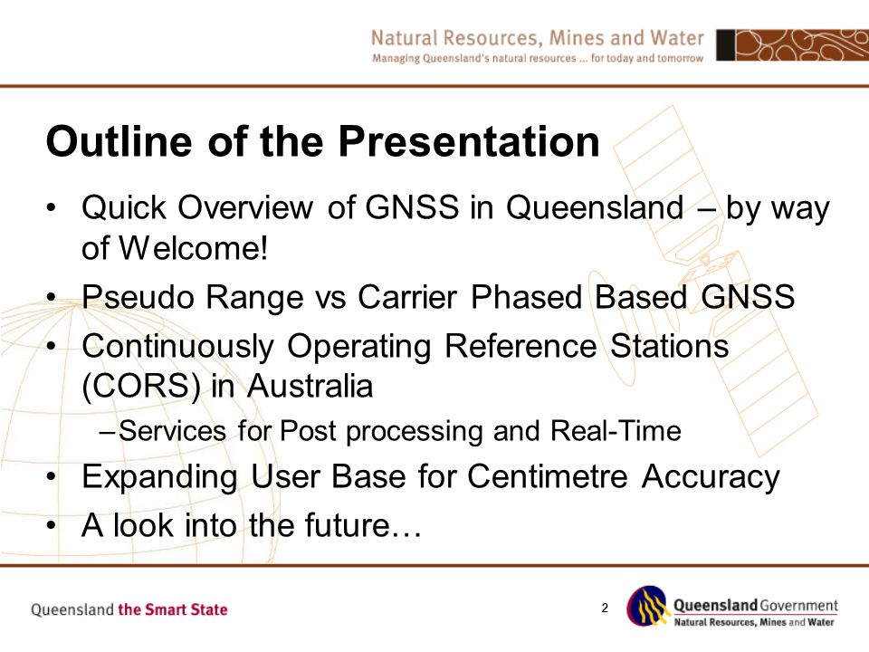 22 Outline of the Presentation Quick Overview of GNSS in Queensland – by way of Welcome! Pseudo Range vs Carrier Phased Based GNSS Continuously Operat