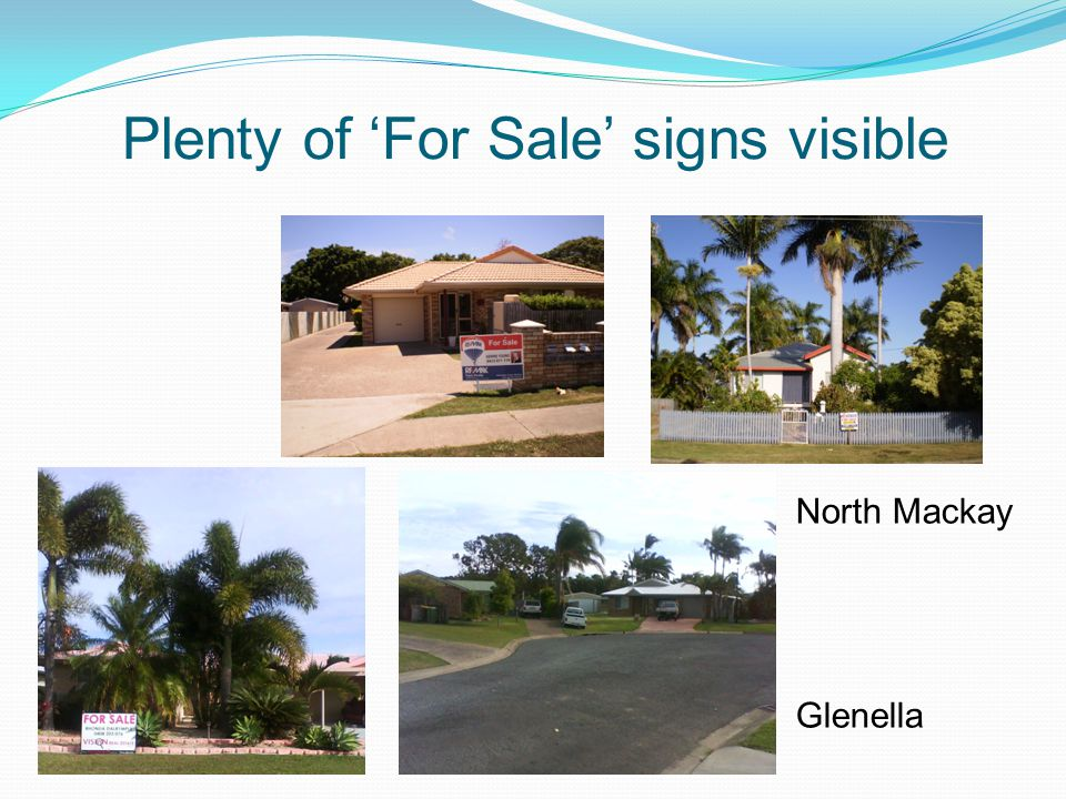 Plenty of 'For Sale' signs visible North Mackay Glenella