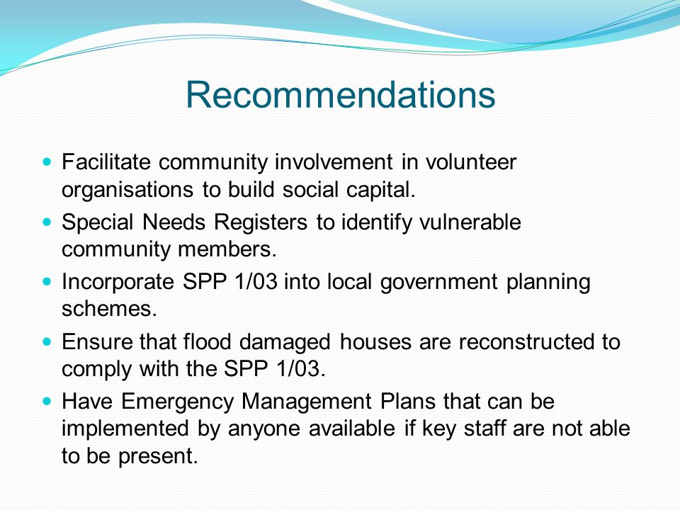 Recommendations Facilitate community involvement in volunteer organisations to build social capital.