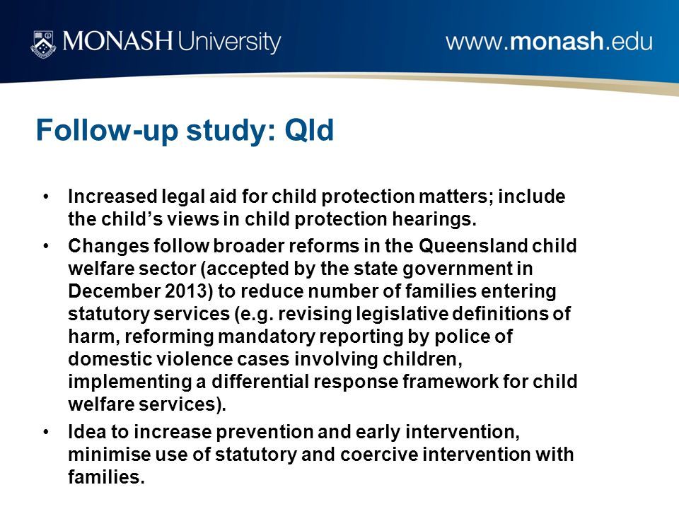 Follow-up study: Qld Increased legal aid for child protection matters; include the child's views in child protection hearings.