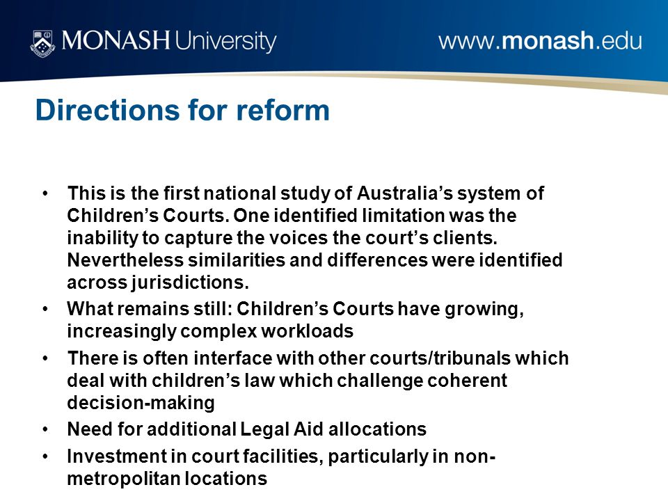 Directions for reform This is the first national study of Australia's system of Children's Courts.