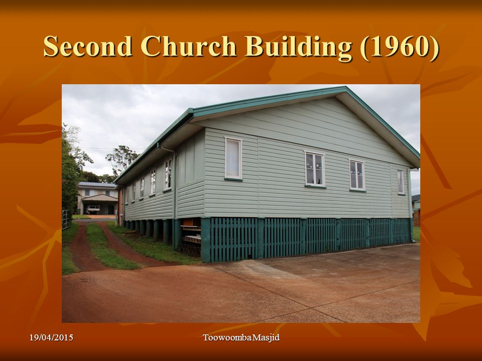 Second Church Building (1960) 19/04/2015Toowoomba Masjid