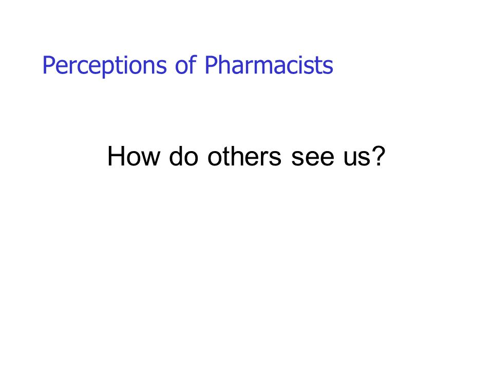 Pharmaceutical Care A practice in which a practitioner takes responsibility for a patient's drug related needs and holds him or herself accountable for meeting these needs. Linda Strand 1997