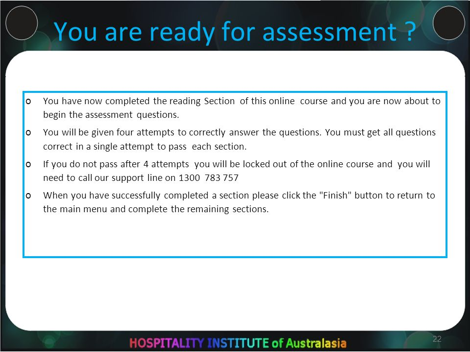 22 You are ready for assessment .