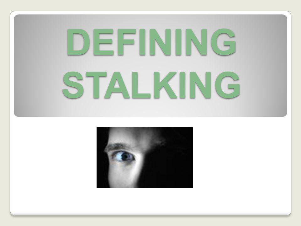 DEFINING STALKING