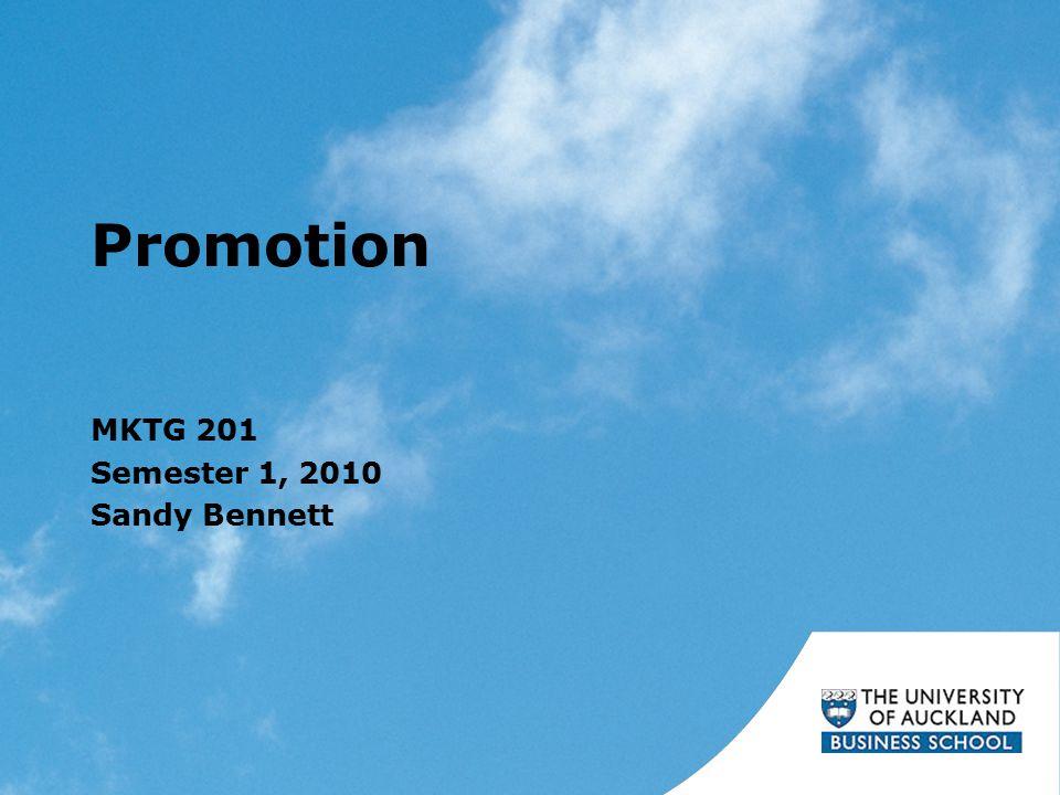 Promotion MKTG 201 Semester 1, 2010 Sandy Bennett
