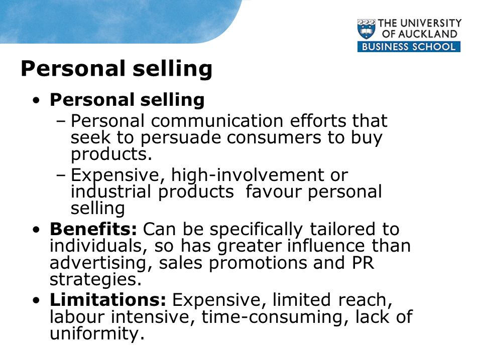 Personal selling –Personal communication efforts that seek to persuade consumers to buy products.