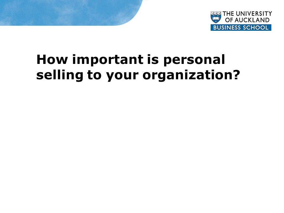 How important is personal selling to your organization? Story Bridge Adventure Climb