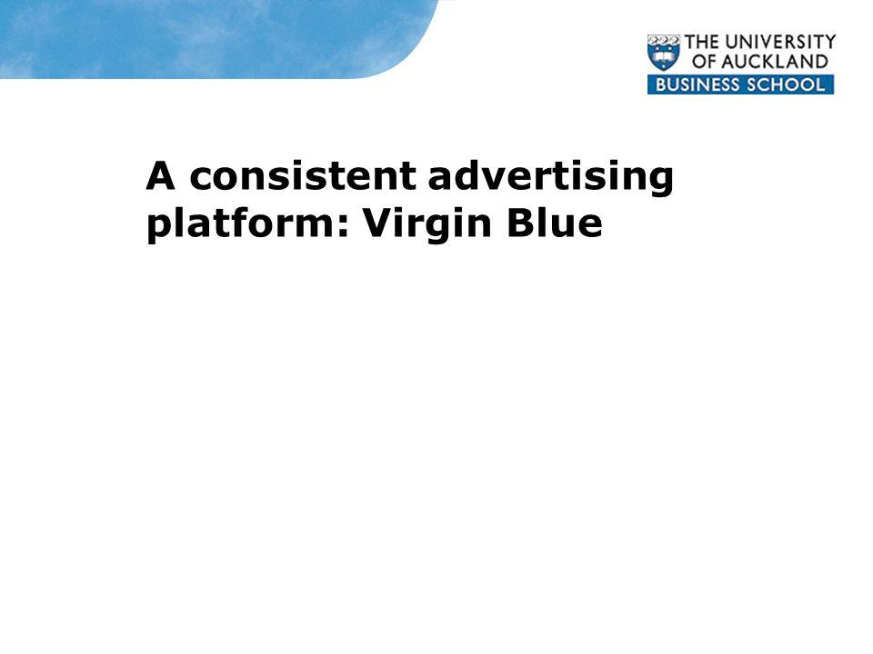 A consistent advertising platform: Virgin Blue Virgin Blue's television advertising campaign