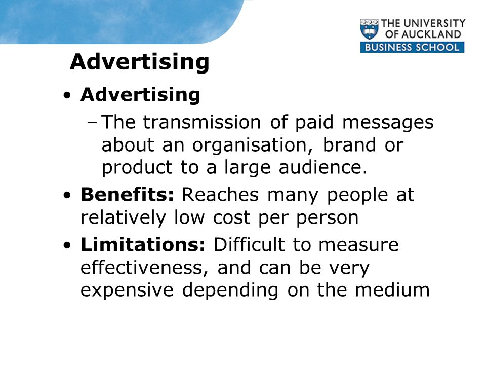 Advertising –The transmission of paid messages about an organisation, brand or product to a large audience.