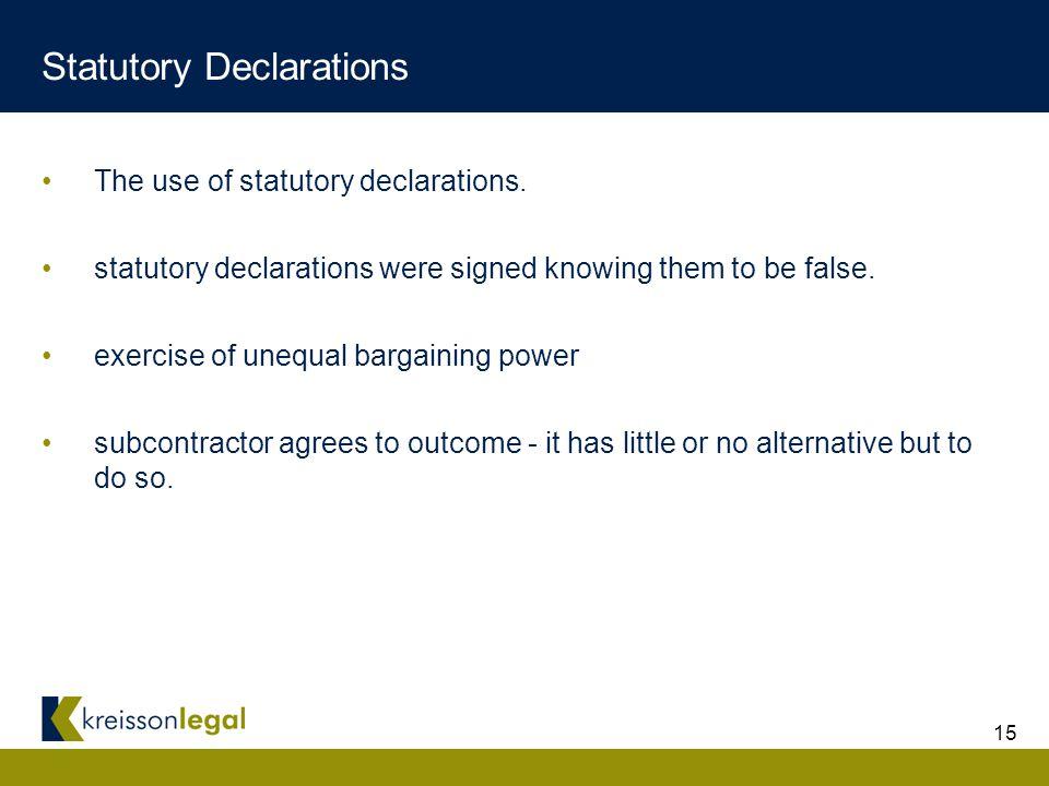 15 Statutory Declarations The use of statutory declarations.