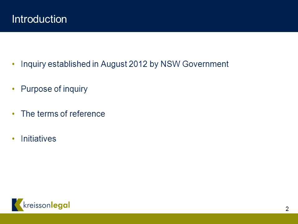 2 Introduction Inquiry established in August 2012 by NSW Government Purpose of inquiry The terms of reference Initiatives