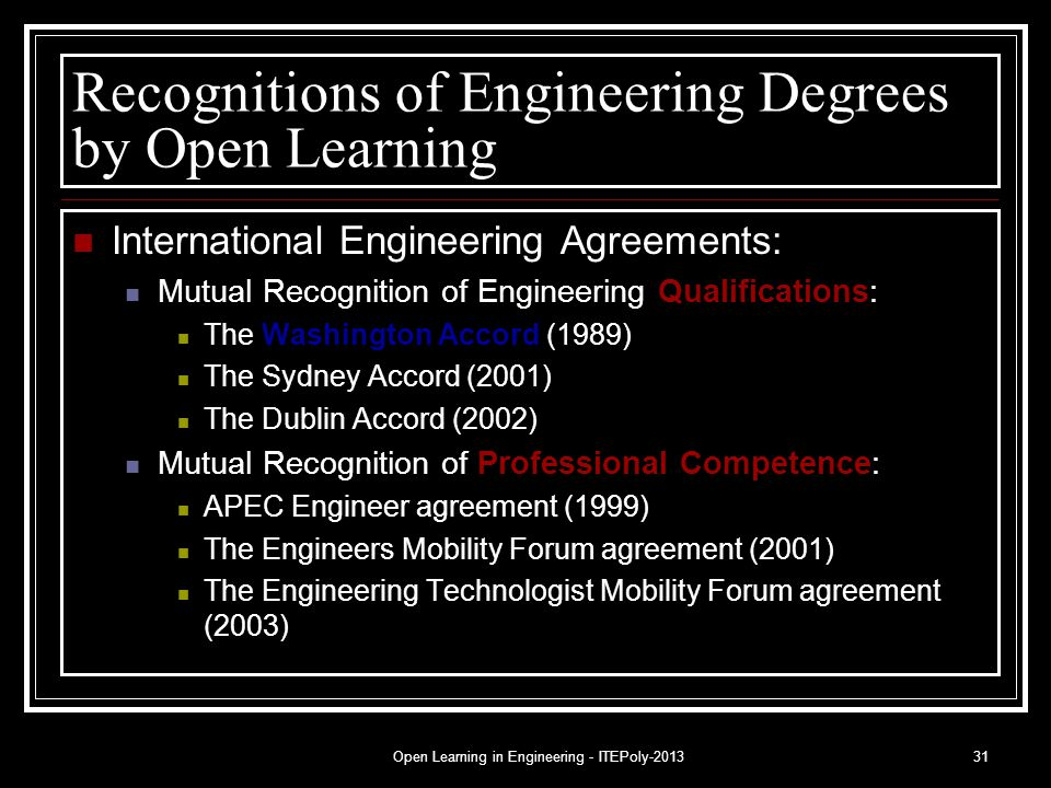Open Learning in Engineering - ITEPoly-201331 Recognitions of Engineering Degrees by Open Learning International Engineering Agreements: Mutual Recogn