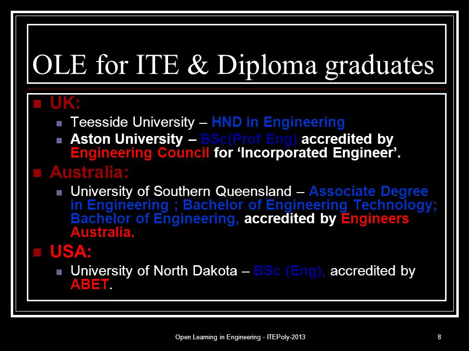 Open Learning in Engineering - ITEPoly-20138 OLE for ITE & Diploma graduates UK: Teesside University – HND in Engineering Aston University – BSc(Prof