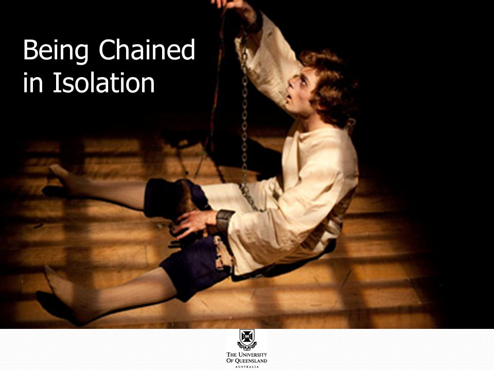 Being Chained in Isolation