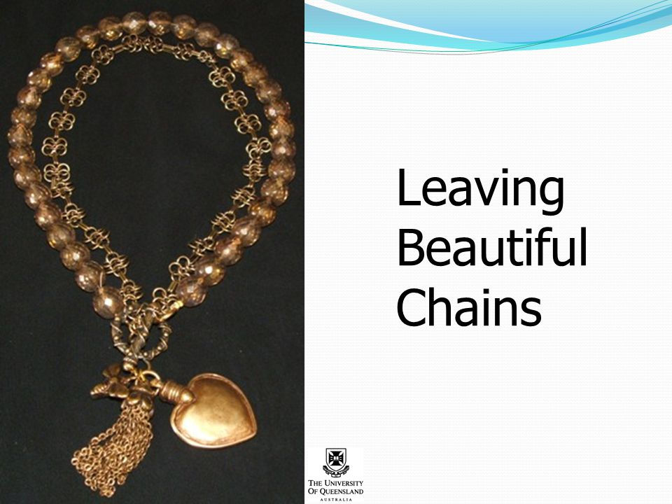Leaving Beautiful Chains