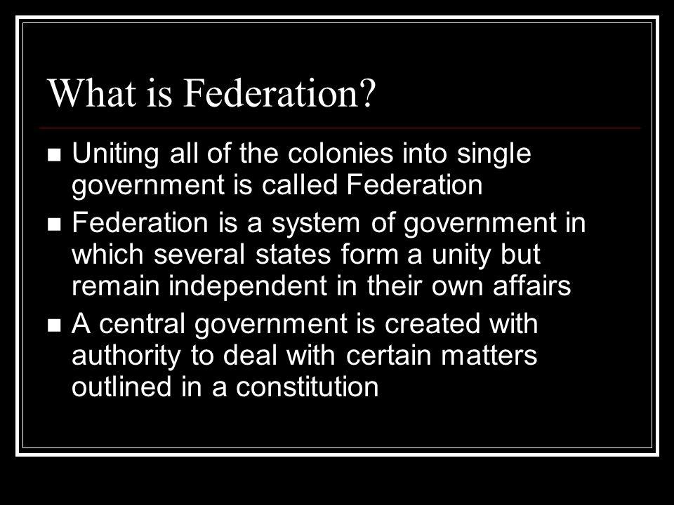 Why did Federation occur.