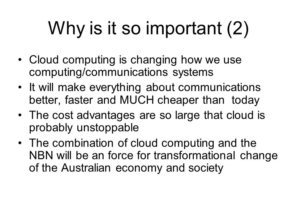 What's happening now Rapid and escalating deployment of cloud services overseas and in Australia e.g.