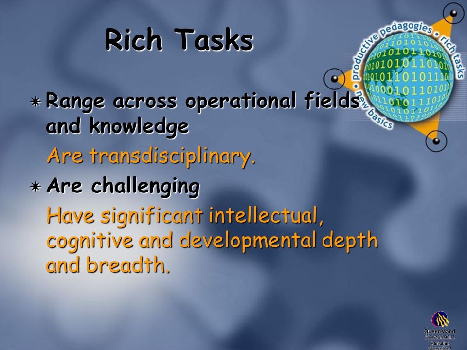 Rich Tasks  Range across operational fields and knowledge Are transdisciplinary.