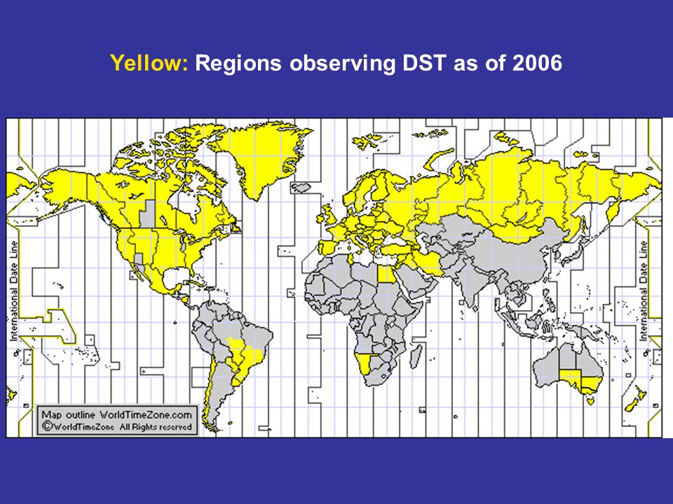 Yellow: Regions observing DST as of 2006