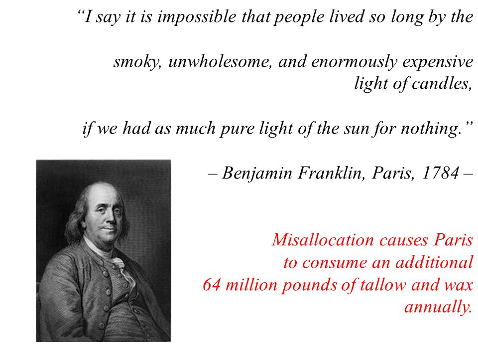 """""""I say it is impossible that people lived so long by the smoky, unwholesome, and enormously expensive light of candles, if we had as much pure light o"""
