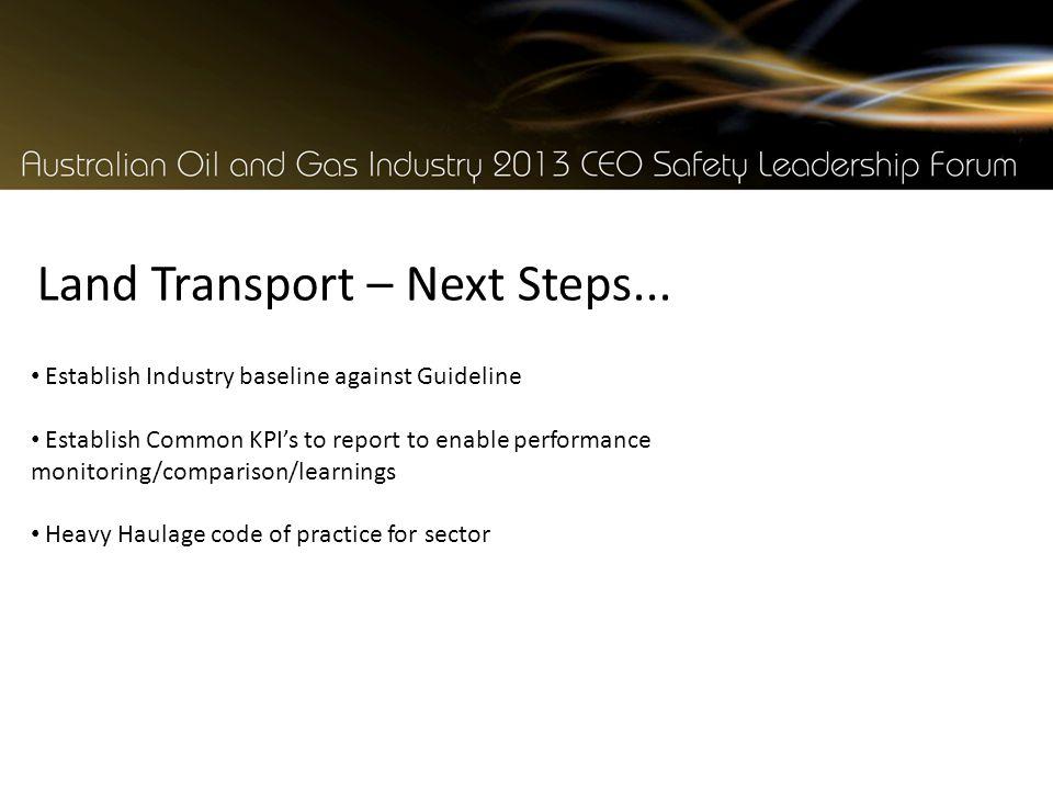 Land Transport – Next Steps...